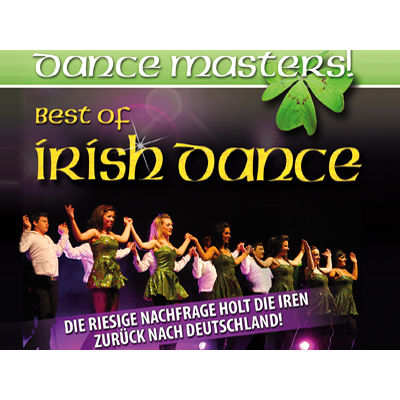 Bild vergrößern: DANCE MASTERS! - Best of Irish Dance - Irischer Stepptanz in Perfektion